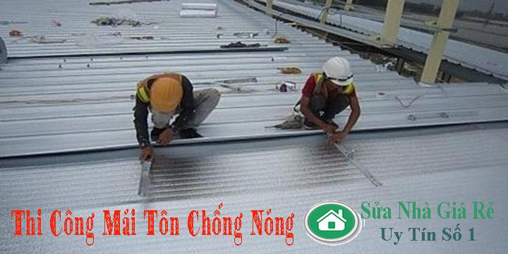 Chuyên nhận thi công làm mái tôn chống nóng giá rẻ