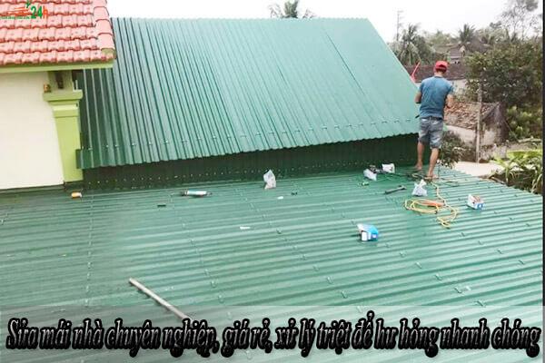 Sửa mái nhà chuyên nghiệp, giá rẻ, xử lý triệt để hư hỏng nhanh chóng